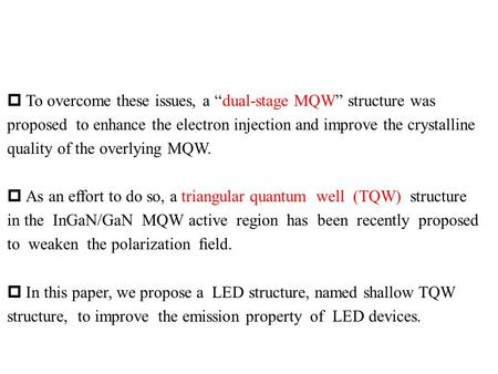 " To overcome these issues, a ""dual-stage MQW"" structure was proposed to enhance the electron injection and improve the crystalline quality of the overlying."