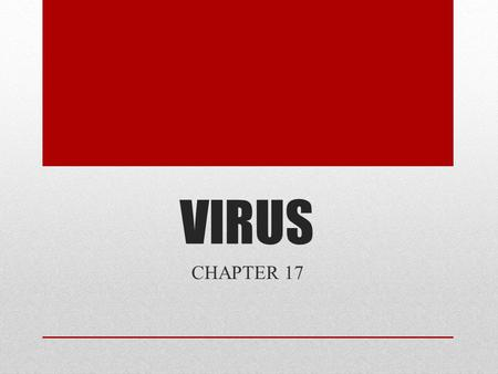 VIRUS CHAPTER 17. VOCABULARY Antibody Antigen DNA Host cell Lymphocyte Lysogenic cycle Lytic cycle Membranous envelope Mucous membrane Nucleic acid core.