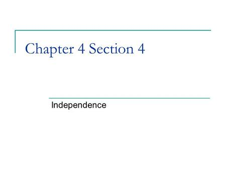Chapter 4 Section 4 Independence. Savannah and Charles Town Britain moved the war to the south because they believed that most people living in the Southern.
