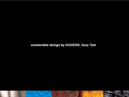 Sustainable design by GOODSS, Gary Tam. Nowadays, Hong Kong is becoming dangerously polluted. The materialistic way of living is seriously damaging our.