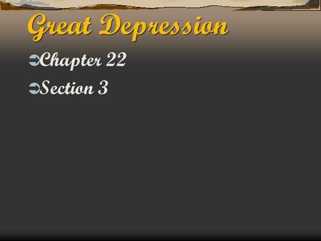 Great Depression  Chapter 22  Section 3. Hoover's Philosophy  Was an engineer & put faith in reason  Hoover felt the government could play a limited.