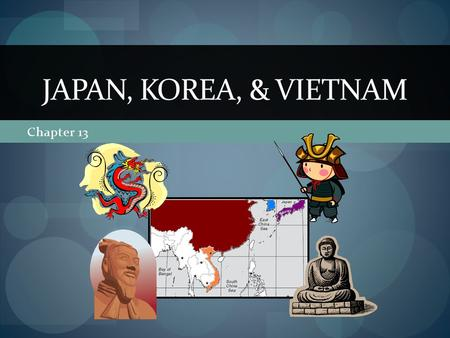 Chapter 13 JAPAN, KOREA, & VIETNAM. Overarching Themes Buddhism serves as vehicle for spread of Chinese culture Chinese culture is selectively adopted,