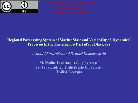 EGU General Assembly 2014 Vienna/Austria 27 April – 2 May 2014 Regional Forecasting System of Marine State and Variability of Dynamical Processes in the.