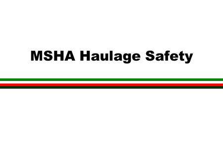 MSHA Haulage Safety.