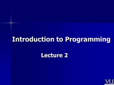 Introduction to Programming Lecture 2. Today's Lecture Software Categories Software Categories System Software System Software Application Software Application.