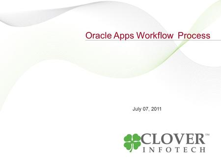 July 07, 2011 Oracle Apps Workflow Process. 2 Mission Work flow Integrating your Self Service Application Workflow with Microsoft Exchange.