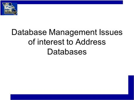 Database Management Issues of interest to Address Databases.
