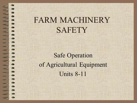 Safe Operation of Agricultural Equipment Units 8-11