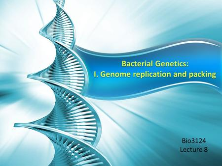 Bio3124 Lecture 8. Total cell DNA = genome (chromosome & extra-chromosomal) Human genome = 4 billion bp – 1000x as large as E. coli genome – 90% junk.