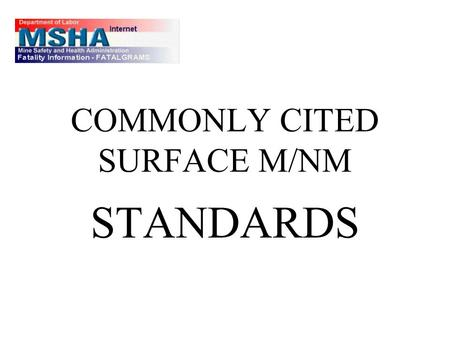COMMONLY CITED SURFACE M/NM STANDARDS. #1 Lack of Guarding 56/57.14107(a)