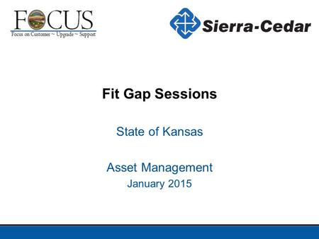 Fit Gap Sessions State of Kansas Asset Management January 2015.