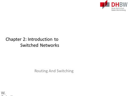 Chapter 2: Introduction to Switched Networks W. Schulte Routing And Switching.