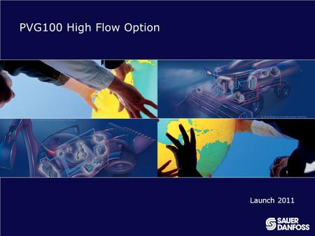 PVG100 High Flow Option Launch 2011.