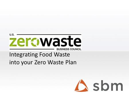 Integrating Food Waste into your Zero Waste Plan.