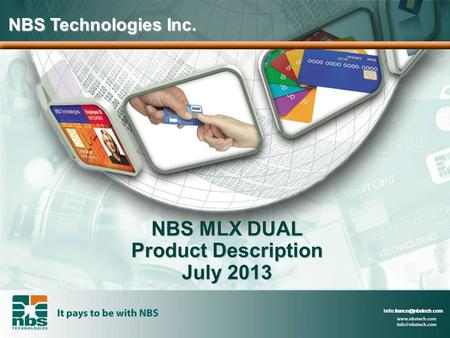 NBS MLX DUAL Product Description July 2013 NBS Technologies Inc.