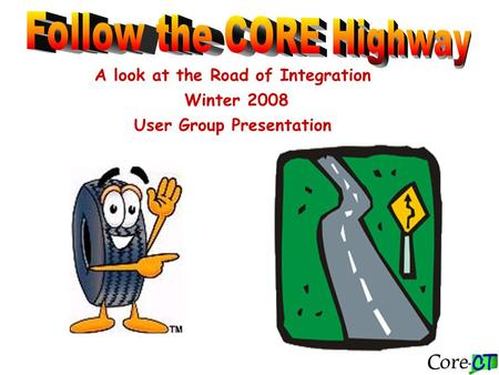 A look at the Road of Integration Winter 2008 User Group Presentation.
