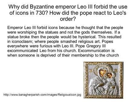 Why did Byzantine emperor Leo III forbid the use of icons in 730
