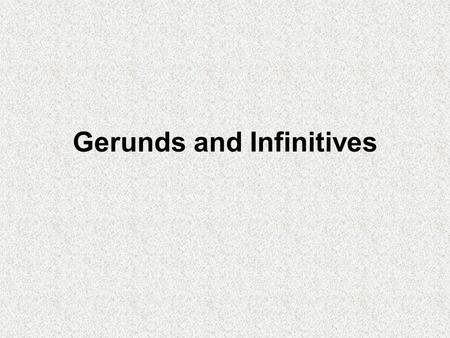 Gerunds and Infinitives.  A gerund is a noun made from a verb by adding -ing. You can use a gerund as the subject, the complement, or the object of.