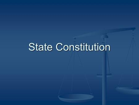 State Constitution. Roots of State Constitutions people of each state can create the type of government they wish (limitations of U.S. Constitution) people.