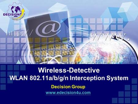 Wireless-Detective WLAN 802.11a/b/g/n Interception System Decision Group www.edecision4u.com.