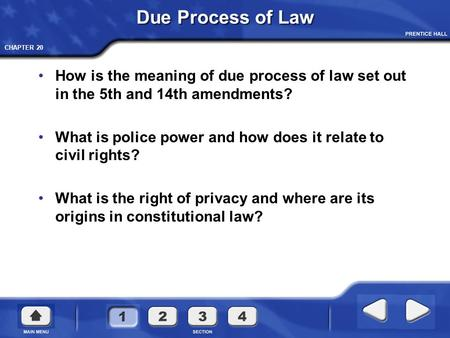 Due Process of Law How is the meaning of due process of law set out in the 5th and 14th amendments? What is police power and how does it relate to civil.