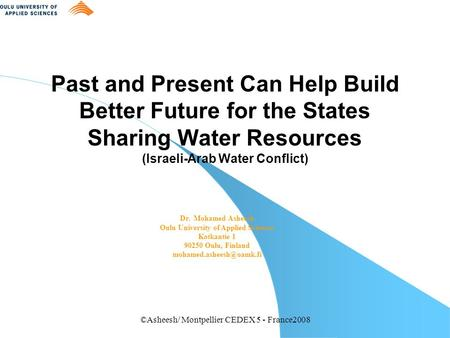 ©Asheesh/ Montpellier CEDEX 5 - France2008 Past and Present Can Help Build Better Future for the States Sharing Water Resources (Israeli-Arab Water Conflict)
