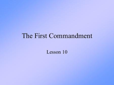 The First Commandment Lesson 10.