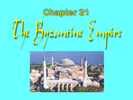 Constantinople21 - 1 The Byzantine Empire survived in the East because: 1. Christianity united the people. 2.The city of Constantinople was a fortress.