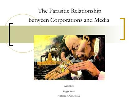 The Parasitic Relationship between Corporations and Media Presenters: Reggie Perez Yetunde A. Odugbesan.