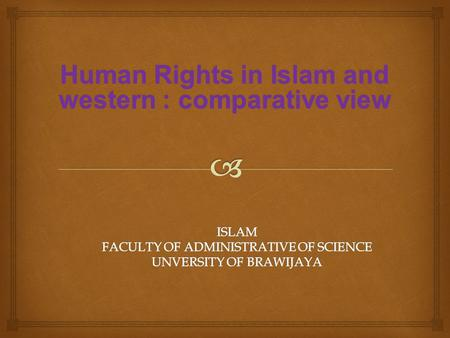 Human Rights in Islam and western : comparative view.