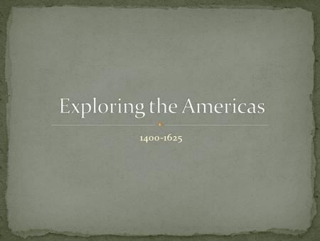 Exploring the Americas