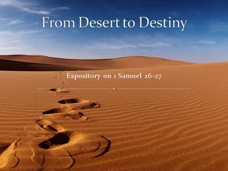 Expository on 1 Samuel 26-27. Israel is at war with the Philistines Eli is Priest at Shiloh, where the Ark of the Covenant is Eli's corrupt sons assist.