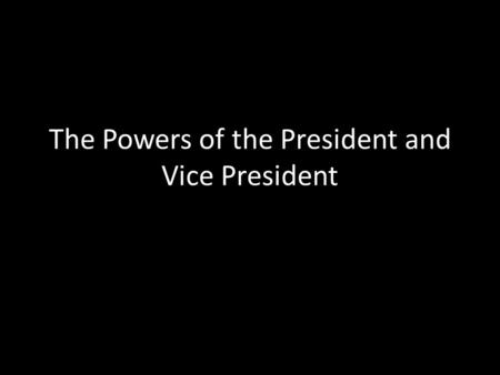 The Powers of the President and Vice President. Warm Up #6 1.Why was Hoover unpopular with the American people? 2.What quality did FDR possess that Hoover.
