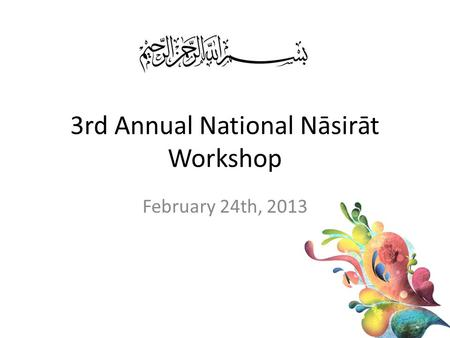 3rd Annual National Nāsirāt Workshop February 24th, 2013.