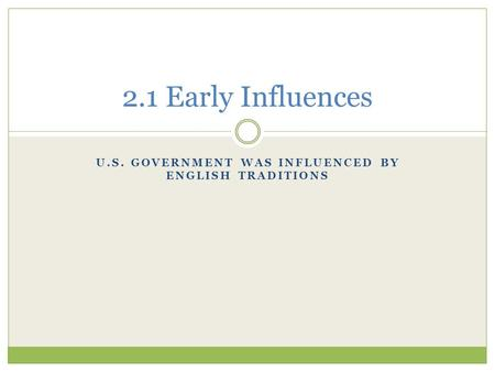 U.S. government was influenced by English traditions