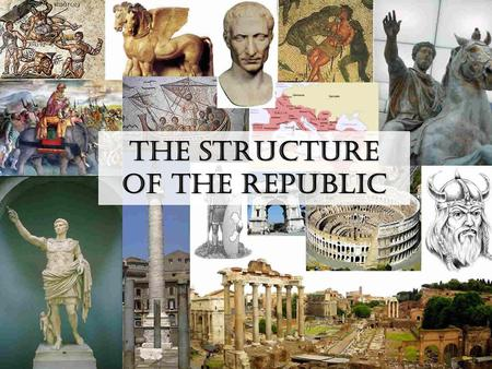 The Structure of the Republic. Establishing the Republic Romulus and Remus – 753 BC Etruscans conquer Rome Latins expelled the Etruscans in 509 BC Regained.