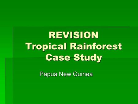 REVISION Tropical Rainforest Case Study