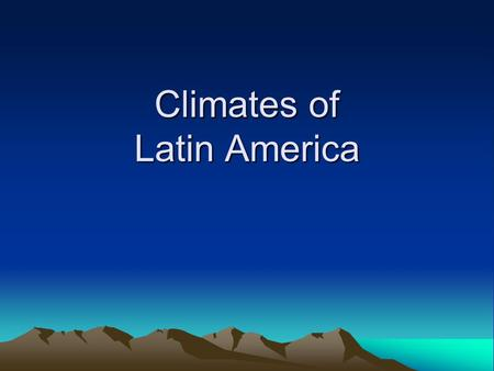 Climates of Latin America. Both latitude and elevation dictate climates of Latin America Most of Latin America is located between the Tropic of Capricorn.