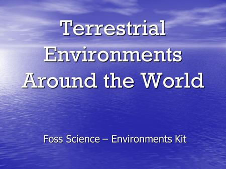 Terrestrial Environments Around the World