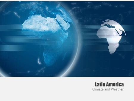 Latin America Climate and Weather.