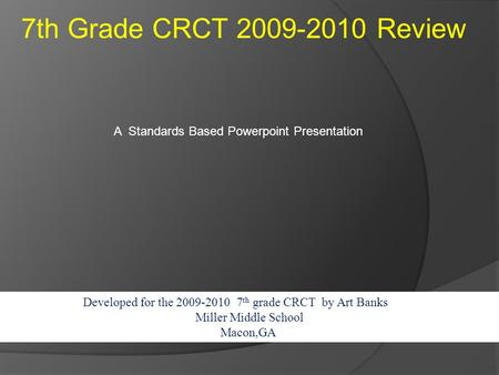 7th Grade CRCT Review A  Standards Based Powerpoint Presentation