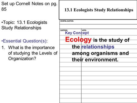 31.1 Pathogens and Human Illness Set up Cornell Notes on pg. 85 Topic: 13.1 Ecologists Study Relationships Essential Question(s): 1.What is the importance.