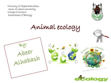 Ministry of Higher Education Umm Al-Qura University College of Science Department of Biology.