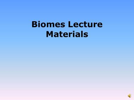 Biomes Lecture Materials. Biomes What are biomes? – Groups of ecosystems with the same climax communities – There are divided into 2 catagories: Terrestrial.