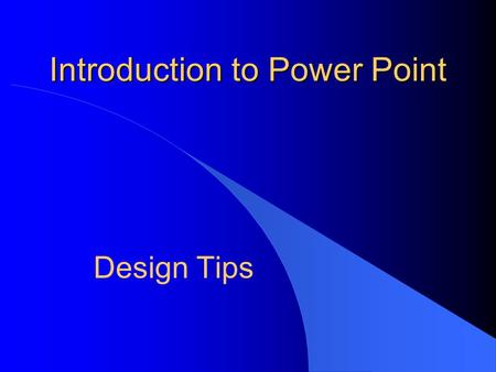 Introduction to Power Point Design Tips. Make it Big  12 Point Size  16 Point Size  20 Point Size  24 Point Size  32 Point Size  40 Point Size 