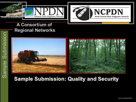 EAB 1st Detectors Sample Submission A Consortium of Regional Networks Sample Submission: Quality and Security Last Updated 02/05.