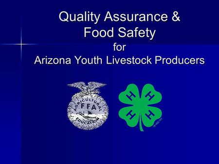 Quality Assurance & Food Safety for Arizona Youth Livestock Producers.
