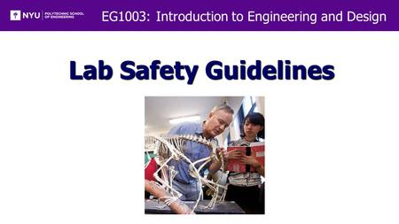 EG1003: Introduction to Engineering and Design Lab Safety Guidelines.