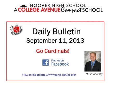 Daily Bulletin September 11, 2013 Dr. Podhorsky Go Cardinals! View online at: