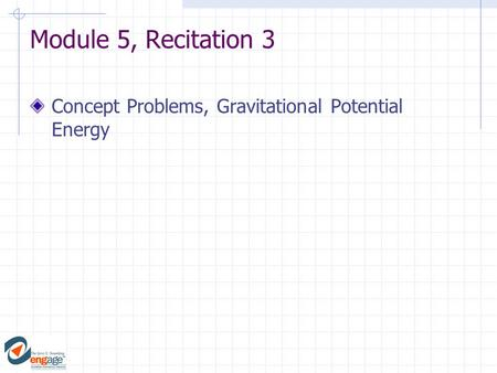 Module 5, Recitation 3 Concept Problems, Gravitational Potential Energy.